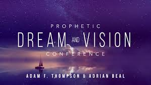 Prophetic Dreams and Visions Conference 2018